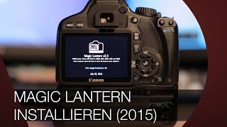 Magic Lantern Installieren I Update 2015 I TUTORIAL