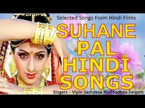 Download SUHANE PAL HINDI SONGS - Vipin Sachdeva & Sadhna Sargam सुहाने पल हिंदी गीत II 2019