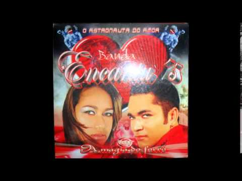 BANDA ENCANTUS VOL 02 ASTRONALTA DO AMOR CD 2010 COMPLETO SO RELEMBRANDO EM 2016