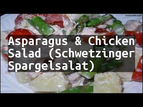 asparagus   chicken salad  schwetzinger spargelsalat
