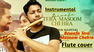 Bewafa Tera Masoom Chehra   Flute Instrumental Cover  Jubin Nautiyal  Rochak Kohli Harish Mahapatra