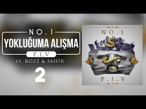 02. No.1 - Yokluğuma Alışma feat. Rozz & Sahir