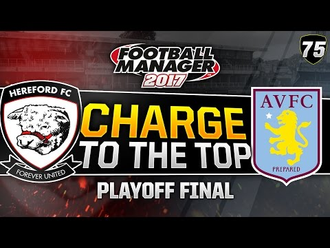 Charge to the Top - Episode 75: Playoff Final LIVE | Football Manager 2017