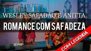 Wesley Safadão e Anitta - Romance com safadeza (Letra)