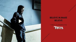 T-Bizzy - Believe In Make Believe (2010 DJ Skandalous)