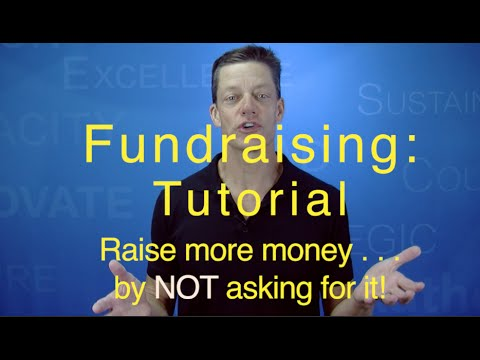 Fundraising: How To Raise More Money -- By NOT Asking For It!  (Tom Iselin)