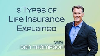 3 Different Types of Life Insurance Policies - Life Insurance Explained Simply