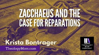 Zacchaeus & The Case For Reparations