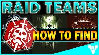 Destiny: HOW TO FIND RAID TEAMS! Guide To Good Teams (HOW TO CREATE YOUR FIRETEAM)