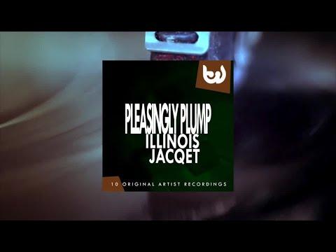 Illinois Jacqet - Pleasingly Plump (Full Album)