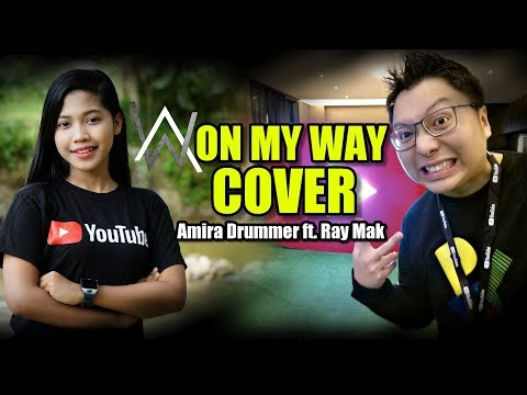 Alan Walker | ON MY WAY | Nur Amira Syahira Ft. Ray Mak Drum Cover & Piano Cover