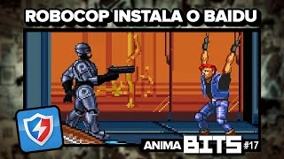 Robocop instala o BAIDU - #AnimaBITS17