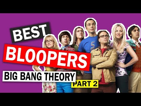 BEST HILLARIOUS BLOOPERS OF BIG BANG THEORY (Part 2)