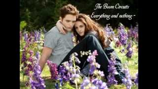 5. The Boom Circuits - Everything and Nothing (Breaking Dawn 2 Soundtrack)