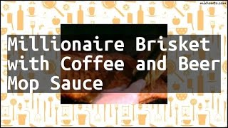 Recipe Millionaire Brisket with Coffee and Beer Mop Sauce