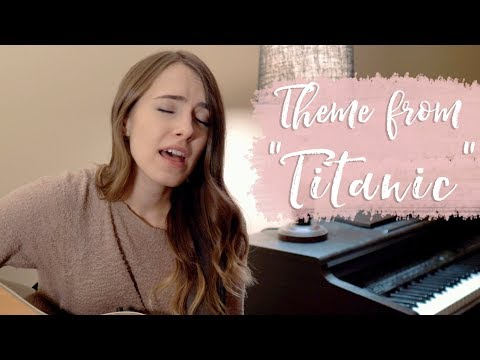 """My Heart Will Go On (Theme from """"Titanic"""") - Celine Dion (cover by Bailey Pelkman)"""