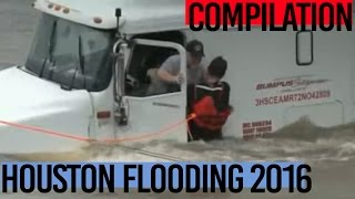 Houston Flooding 2016 | Compilation