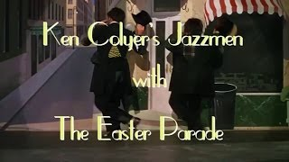 KEN COLYER JAZZMEN - THE EASTER PARADE
