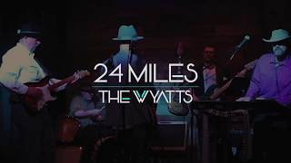 The Wyatts- 24 Miles LIve 2018