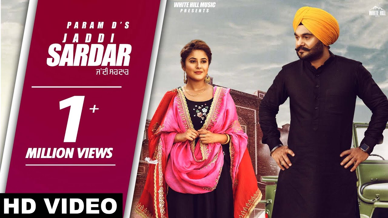 Jaddi Sardar (Full song) Param D Feat. Shehnaaz Gill | New Song 2019 | White Hill Music