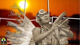 Best of Traditional Flute Music | Instrumental Music Mix (with Playlist)