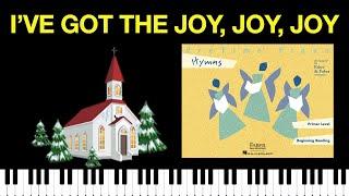 I've Got the Joy, Joy, Joy (PreTime Piano Hymns)
