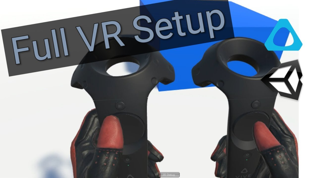 Unity HTC Vive Tutorial : How To Setup VR, Hand