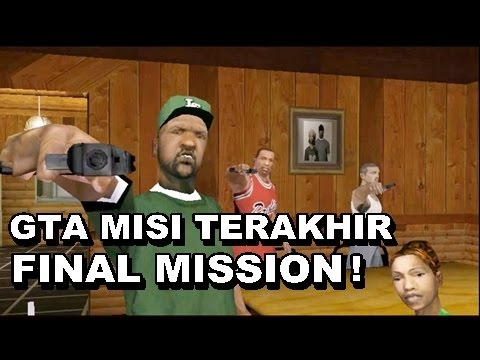 GTA MISI TERAKHIR Final Mission San Andreas!