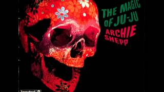 Archie Shepp   The Magic of Ju Ju Part 1 of 2