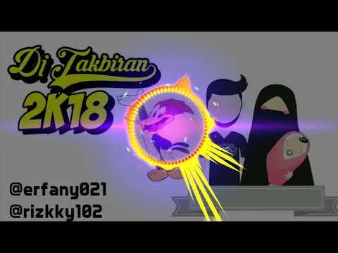 Dj Takbiran spesial 2k18