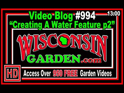 Creating A Water Feature Part 2 - Wisconsin Garden Video Blog 994