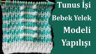 Tunus İşi Bebek Yelek Modeli Yapılışı , Canım Anne