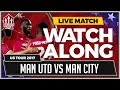 MANCHESTER UNITED VS MANCHESTER CITY | The UNITED STAND LIVE STREAM Watchalong