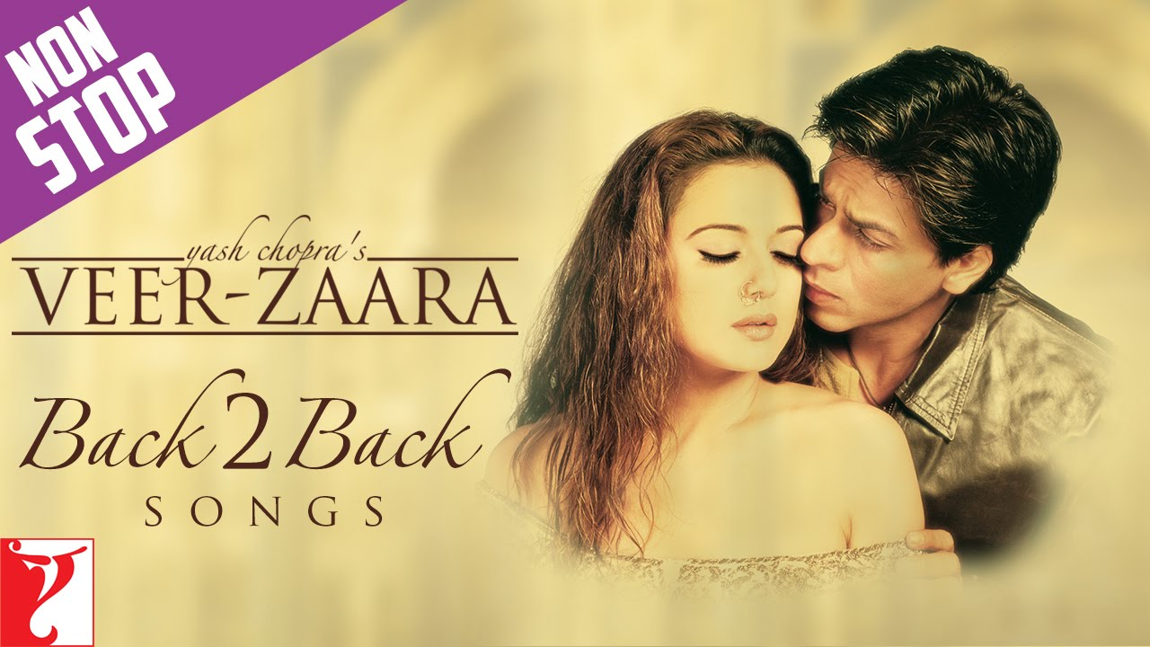 Back2back Songs Veer Zaara Shah Rukh Khan Preity Zinta Youtube