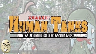 Let's Look At: War of the Human Tanks!