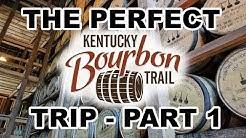 The Perfect Bourbon Trail Trip - Part 1