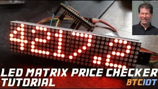 BTCIOT Tutorial - LED Matrix bitcoin price checker