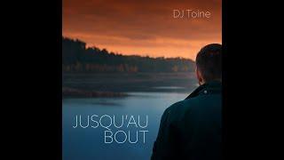 DJ Toine - Jusqu'au bout (clip officiel)