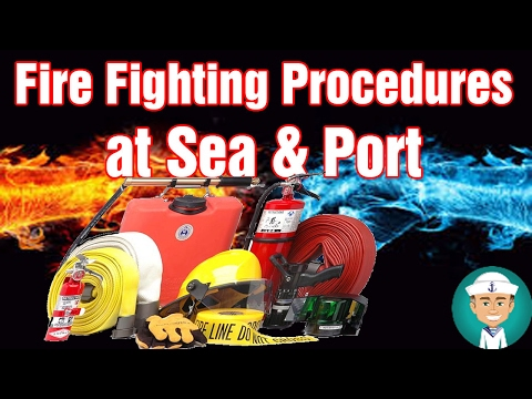 Fire Fighting Procedures At Sea And Port