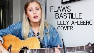Video Flaws - Bastille (Cover by Lilly Ahlberg) download MP3, 3GP, MP4, WEBM, AVI, FLV Juli 2018