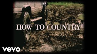 "Dylan Schneider - ""How To Country"" (Lyric)"