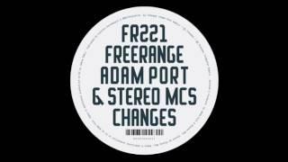 Adam Port & Stereo MC's - Changes (Adam Port Remix)