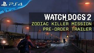 Watch Dogs 2 - Zodiac Killer Mission - Pre-order Trailer