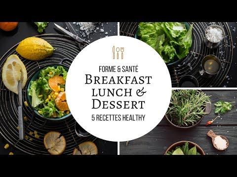 Forme & Santé l 5 Recettes Healthy (Breakfast - Lunch - Dessert)