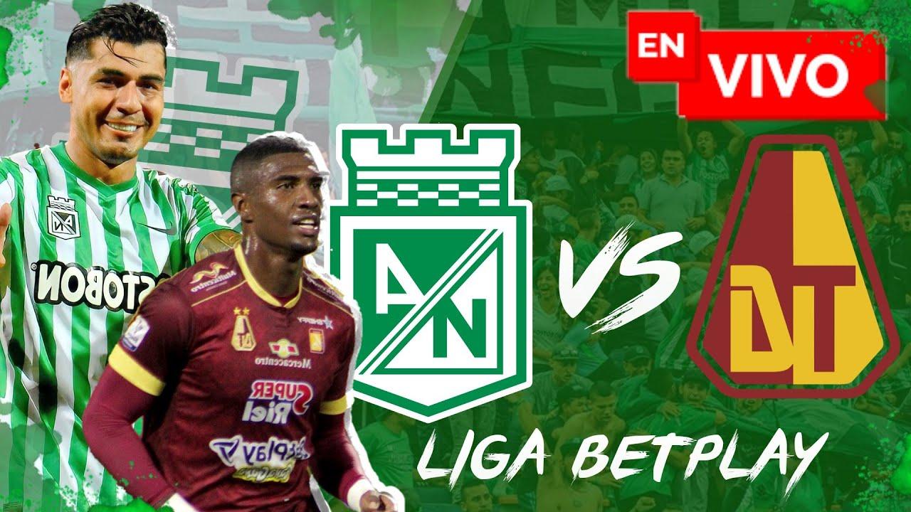 🔴 EN VIVO: Atlético Nacional vs Tolima / Liga Betplay / Fecha # 2