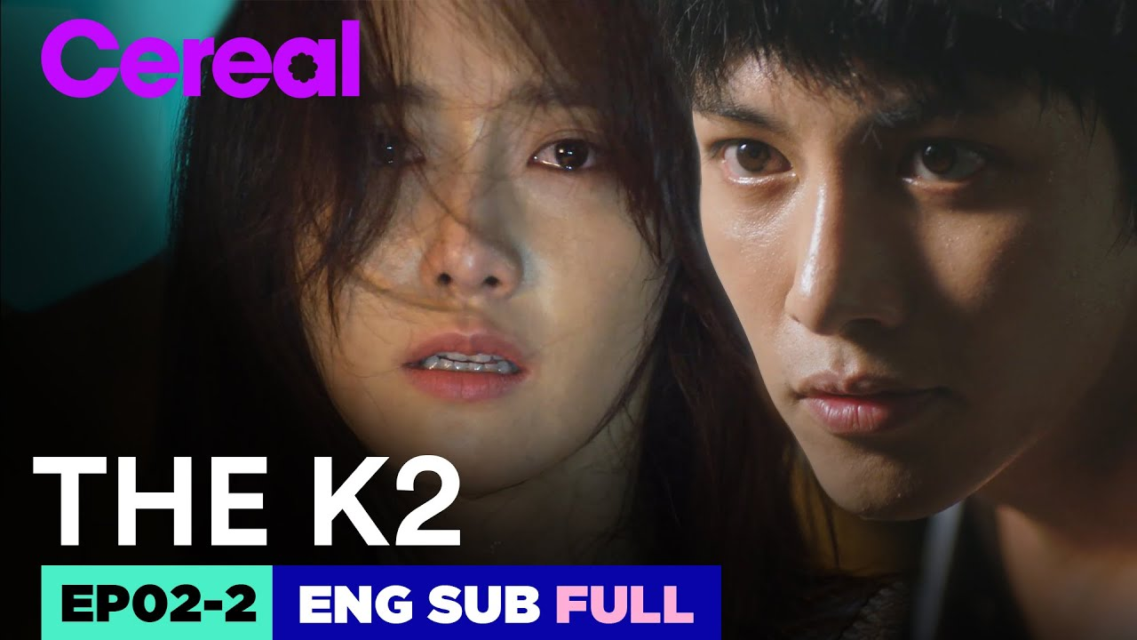 Download [ENG SUB|FULL] THE K2 | EP.02-2 | #Jichangwook #Limyoona #THEK2