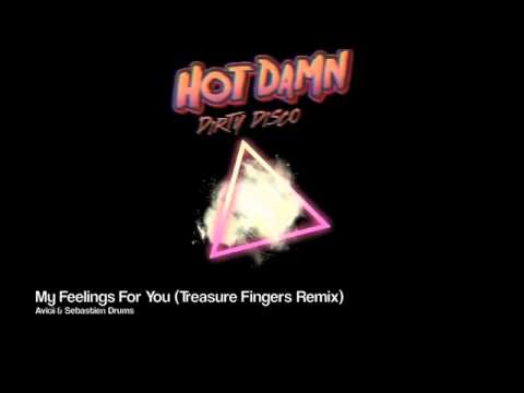 Avicii & Sebastien Drums  My Feelings For You Treasure Fingers Remix