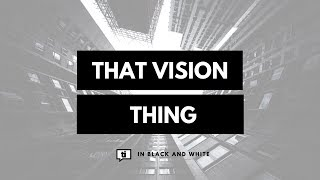 That Vision Thing