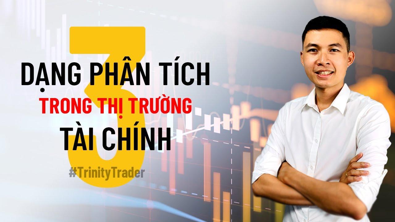 [Trinity Trader] #6 Học Forex Căn Bản   Ba Dạng Phân Tích Trong Thị Trường Forex