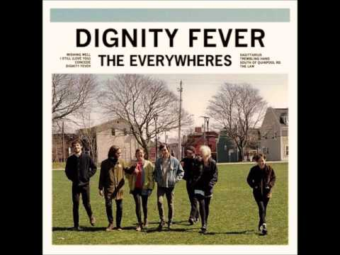 The Everywheres - Dignity Fever (2016) [Full Album Streaming]